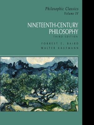 Nineteenth-Century Philosophy By Baird, Forrest E. (EDT)/ Kaufmann, Walter Arnold (EDT)